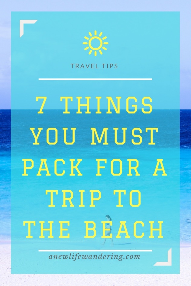 7 Things You Must Pack For A Trip to the Beach